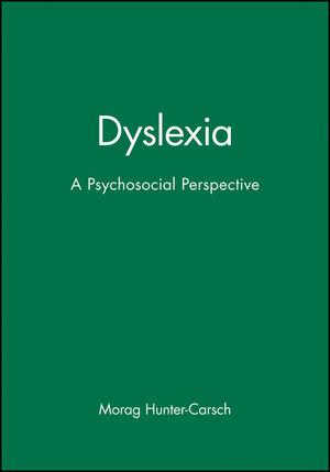 Dyslexia: A Psychosocial Perspective