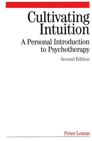 Cultivating Intuition: A Personnel Introduction to Psychotherapy, 2nd Edition