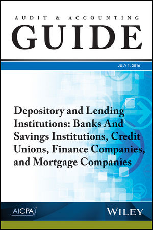 Audit and Accounting Guide Depository and Lending Institutions: Banks and Savings Institutions, Credit Unions, Finance Companies, and Mortgage Companies (1943546746) cover image