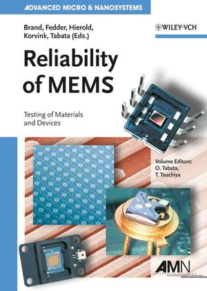 Reliability of MEMS: Testing of Materials and Devices, Volume 6 (3527314946) cover image