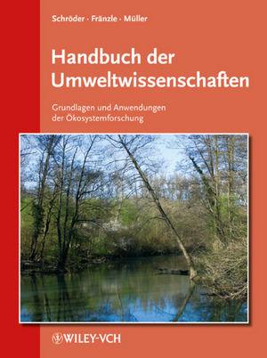 Handbuch der Umweltwissenschaften: Grundlagen und Anwendungen der Ökosystemforschung