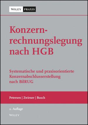 Konzernrechnungslegung nach HGB: Systematische und praxisorientierte Konzernabschlusserstellung nach BilRUG, 2nd Edition