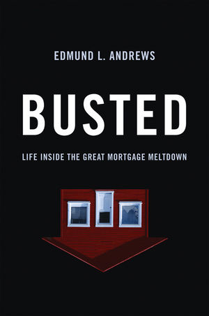 Busted: Life Inside the Great Mortgage Meltdown