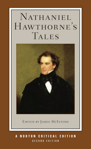 Nathaniel Hawthorne's Tales: Norton Critical Edition, 2nd Edition