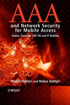 AAA and Network Security for Mobile Access: Radius, Diameter, EAP, PKI and IP Mobility (0470011947) cover image
