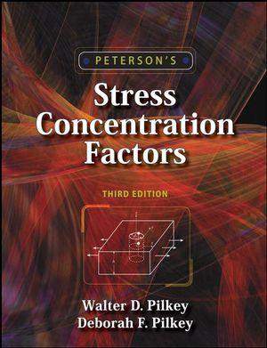 Peterson's Stress Concentration Factors, 3rd Edition