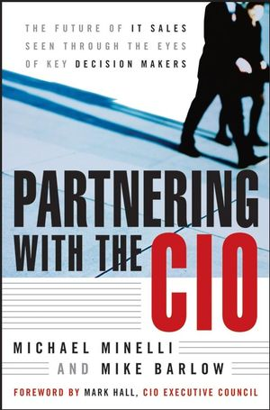 Partnering With the CIO: The Future of IT Sales Seen Through the Eyes of Key Decision Makers (0470122447) cover image
