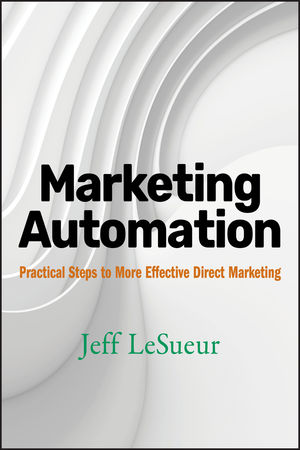 Marketing Automation: Practical Steps to More Effective Direct Marketing (0470178647) cover image