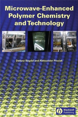 Microwave-Enhanced Polymer Chemistry and Technology (0470390247) cover image