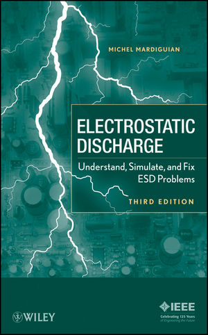 Electro Static Discharge: Understand, Simulate, and Fix ESD Problems, 3rd Edition
