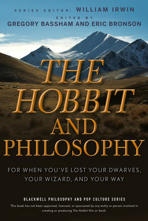 The Hobbit and Philosophy: For When You