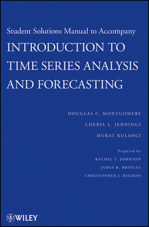 Student Solutions Manual to Accompany Introduction to Time Series Analysis and Forecasting