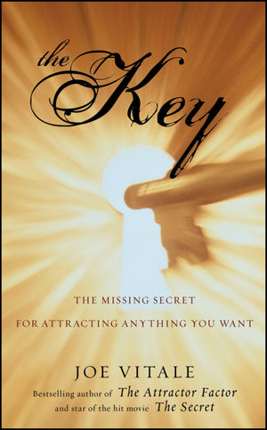 Joe Vitale - The Key - The Missing Secret for Attracting Anything You Want