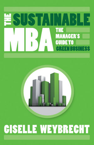 The Sustainable MBA: The Manager's Guide to Green Business (0470741147) cover image