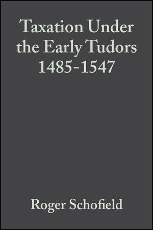 Taxation Under the Early Tudors 1485-1547 (0470758147) cover image