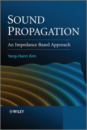 Sound Propagation: An Impedance Based Approach (0470825847) cover image