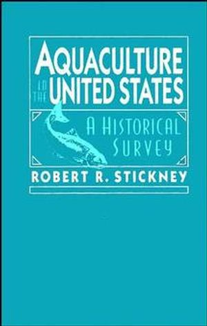 Aquaculture of the United States: A Historical Survey