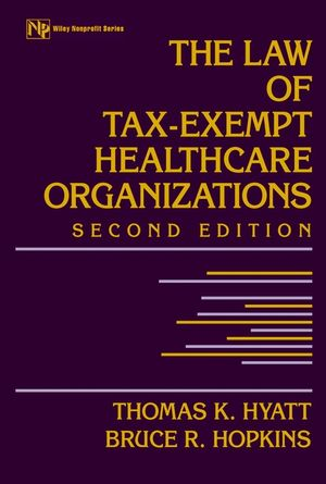 The Law of Tax-Exempt Healthcare Organizations, 2nd Edition