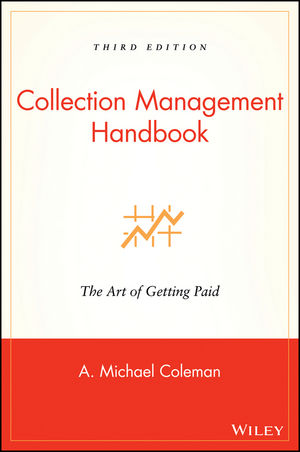 Collection Management Handbook: The Art of Getting Paid, 3rd Edition
