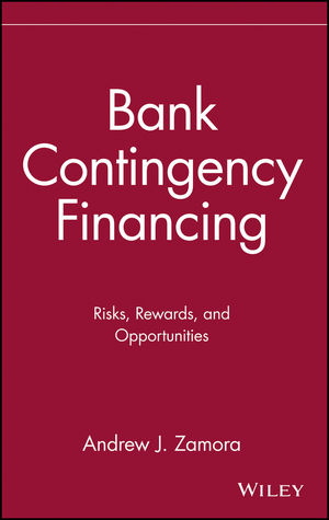 Bank Contingency Financing: Risks, Rewards, and Opportunities