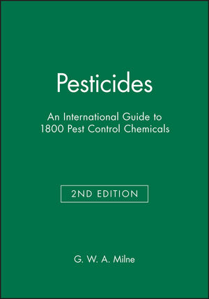 Pesticides: An International Guide to 1800 Pest Control Chemicals, 2nd Edition