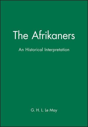The Afrikaners: An Historical Interpretation