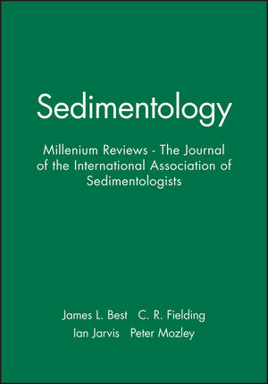 Sedimentology: Millenium Reviews - The Journal of the International Association of Sedimentologists