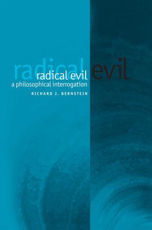 Radical Evil: A Philosophical Interrogation