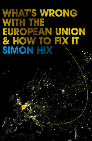 What's Wrong with the Europe Union and How to Fix It (0745642047) cover image