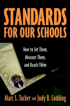 Standards for Our Schools: How to Set Them, Measure Them, and Reach Them (0787938947) cover image