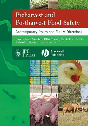Preharvest and Postharvest Food Safety: Contemporary Issues and Future Directions (0813808847) cover image