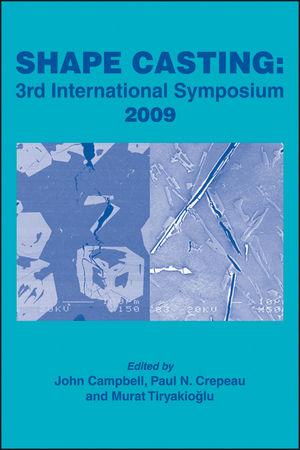 Shape Casting: 3rd International Symposium 2009