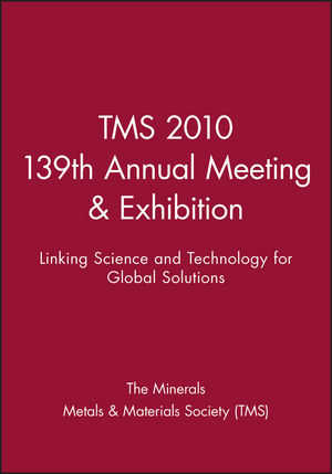 TMS 2010 139th Annual Meeting & Exhibition: Linking Science and Technology for Global Solutions (1118007247) cover image