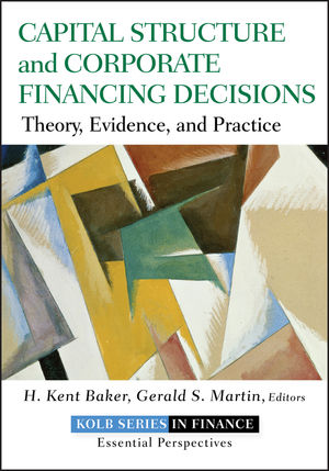 Capital Structure and Corporate Financing Decisions: Theory, Evidence, and Practice (1118022947) cover image