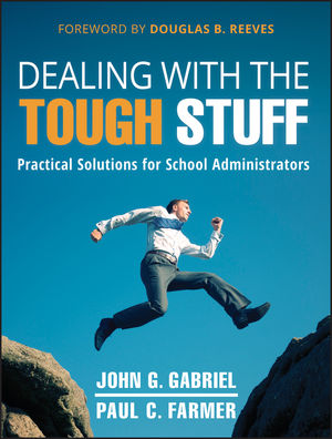 Dealing with the Tough Stuff: Practical Solutions for School Administrators (1118132947) cover image