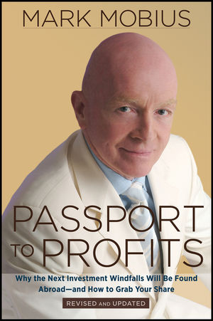 Passport to Profits: Why the Next Investment Windfalls Will be Found Abroad and How to Grab Your Share, Revised and Updated (1118153847) cover image