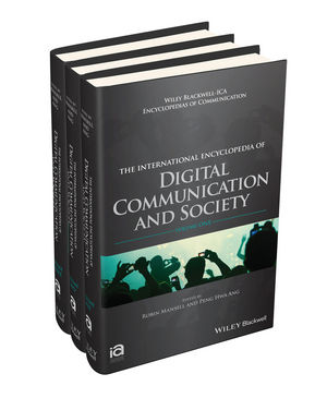 The International Encyclopedia of Digital Communication and Society, 3 Volume Set