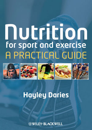 Nutrition for Sport and Exercise: A Practical Guide (1118359747) cover image