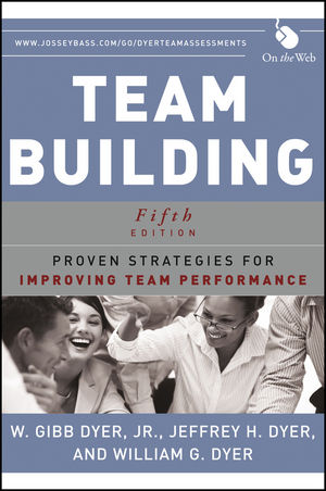 Team Building: Proven Strategies for Improving Team Performance, 5th Edition (1118416147) cover image