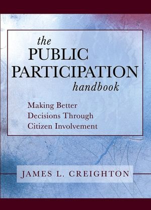 The Public Participation Handbook: Making Better Decisions Through Citizen Involvement (1118437047) cover image
