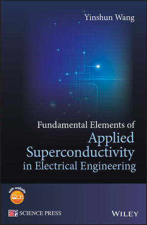 Fundamental Elements of Applied Superconductivity in Electrical Engineering (1118451147) cover image