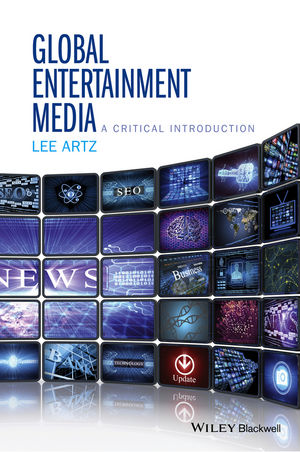 Global Entertainment Media: A Critical Introduction (1118955447) cover image