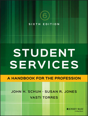 Student Services: A Handbook for the Profession, 6th Edition (1119051347) cover image