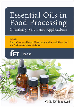 Essential Oils in Food Processing: Chemistry, Safety and Applications (1119149347) cover image