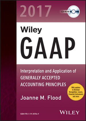 Wiley GAAP 2017: Interpretation and Application of Generally Accepted Accounting Principles CD-ROM (1119357047) cover image