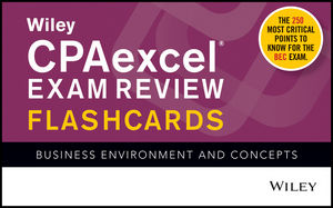 Wiley CPAexcel Exam Review Flashcards: Business Environment and Concepts