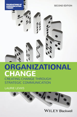 Organizational Change: Creating Change Through Strategic Communication, 2nd Edition