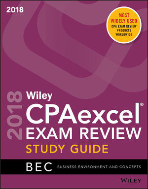 Wiley CPAexcel Exam Review 2018 Study Guide: Business Environment and Concepts