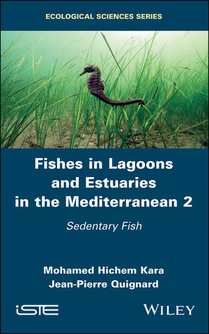Fishes in Lagoons and Estuaries in the Mediterranean, Volume 2: Sedentary Fish