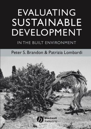 Evaluating Sustainable Development: in the Built Environment